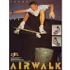 "AIRWALK Prototype 600°F, Prototype 1000°F  ""Jason Lee"""
