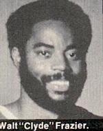 """Walt """"Clyde"""" Frazier."""