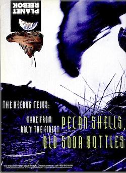 "REEBOK TELOS ""PECAN SHELLS, COAN OIL, TREE BANK, OLD SODA BOTTLES AND USED TIRES."""