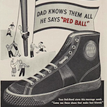 "BALL-BAND SPORTS SHOES ""WHITH THE RED BALL ON THE SOLE"""