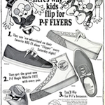 "B.F. Goodrich P-F FLYERS ""Hey Mom! Here's why kids flip for P-F FLYERS"""