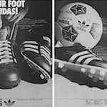 "adidas football, baseball, Soccer boots ""PUT YOUR FOOT INTO ADIDAS!"""