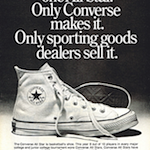 "Converse Chuck Taylor All Star ""There is only one All Star. Converse makes it. Only sporting goods dealers sell it."""