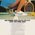 "Nike Lady All Court tennis shoes ""OUR RUNNING SHOES CAN TELL YOU A LOT ABOUT OUR TENNIS SHOES."""