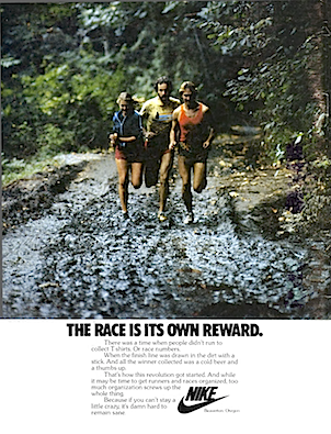 "Nike ""THE RACE IS ITS OWN REWARD."""