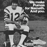"Puma Joe Namath football shoes ""We make Pumas for Namath. And you."""