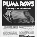 "Puma shoes ""PUMA PAWS They give your feet the killer instinct."""