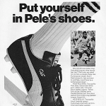 "Puma Soccer shoes ""Put yourself in Pele's shoes."""