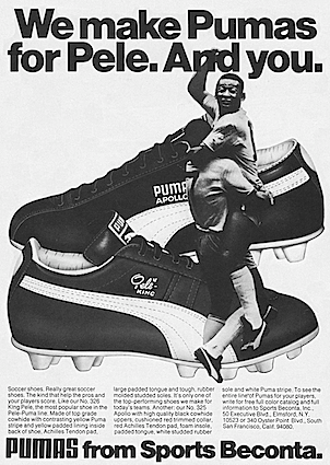 "Puma Soccer shoes ""We make Pumas for Pele, And you."" 