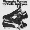 """Puma Soccer shoes """"We make Pumas for Pele, And you."""""""