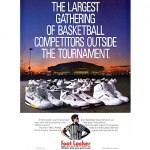 "Basketball Shoes at Foot Locker ""THE LARGEST GATHERING OF BASKETBALL COMPETITORS OUTSIDE THE TOURNAMENT."""