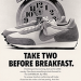 "Nike Daybreak ""TAKE TWO BEFORE BREAKFAST."""